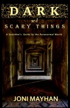 Dark and Scary Things- A Sensitive's Guide to the Paranormal World cover